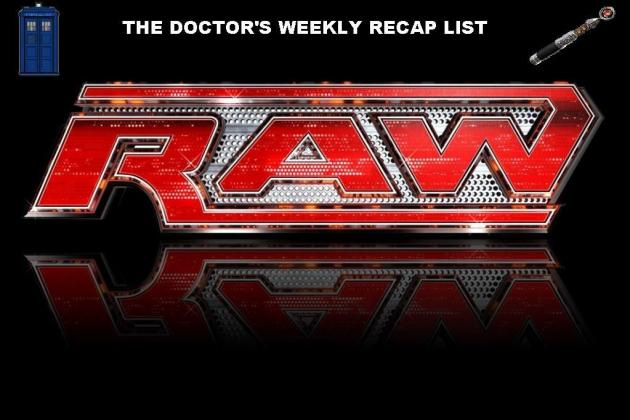 The Doctor's Weekly WWE Raw Recap: The 142 Things We Learned, Loved and Hated