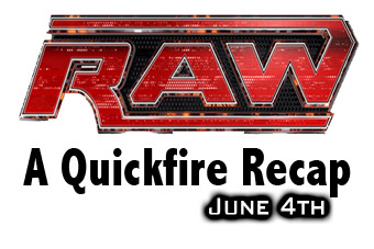 WWE Raw Recap & Results: A Quick Summary of What Happened on Raw 6/4/12 Edition