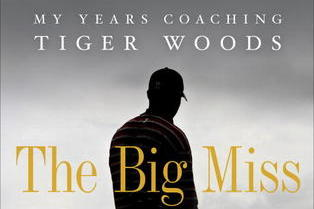 Tiger Woods Fan? You Must Read 'The Big Miss' by Hank Haney