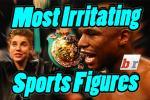 Most Irritating Sports Figures