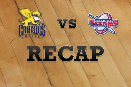 Canisius vs. Detroit: Recap, Stats, and Box Score