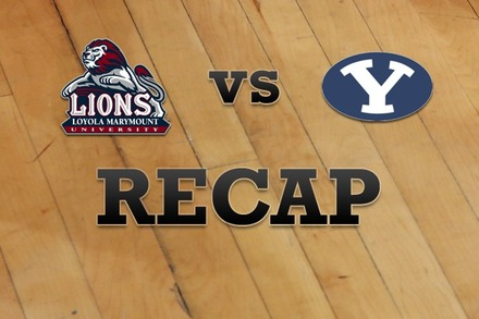 Loyola Marymount vs. Brigham Young: Recap, Stats, and Box Score