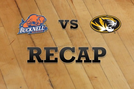 Bucknell vs. Missouri: Recap, Stats, and Box Score