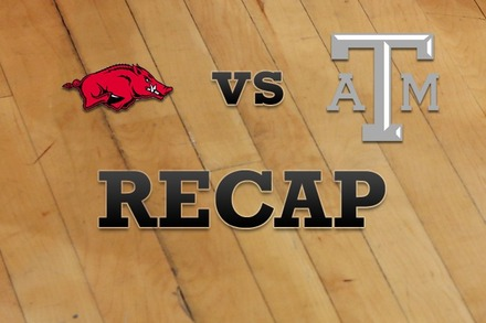 Arkansas vs. Texas A&M: Recap, Stats, and Box Score