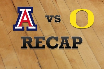 Arizona vs. Oregon: Recap and Stats