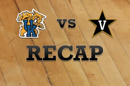 Kentucky vs. Vanderbilt: Recap and Stats