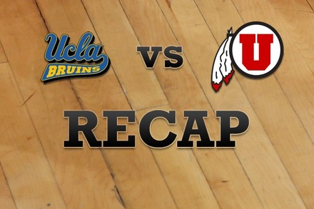 UCLA vs. Utah: Recap and Stats