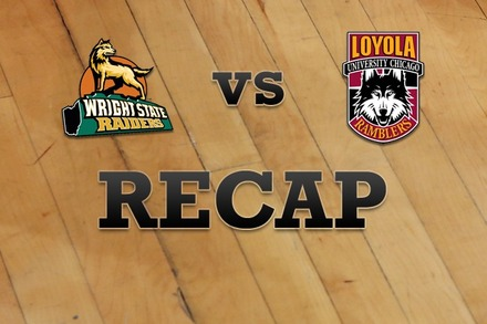Wright State vs. Loyola (IL): Recap and Stats
