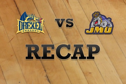 Drexel vs. James Madison: Recap and Stats