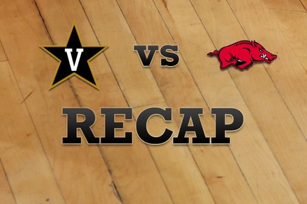 Vanderbilt vs. Arkansas: Recap and Stats