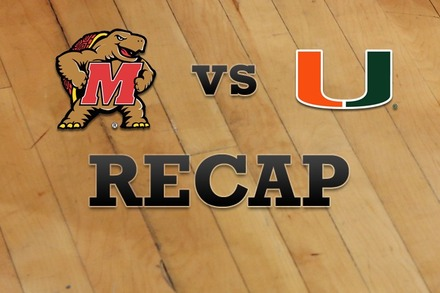 Maryland vs. Miami: Recap and Stats