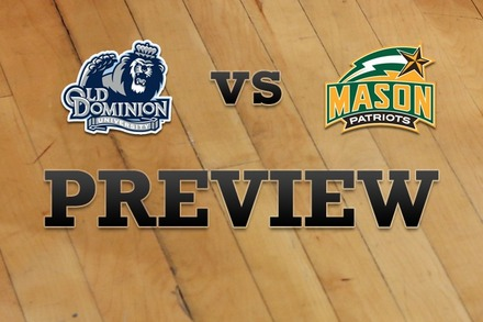 Old Dominion vs. George Mason: Full Game Preview