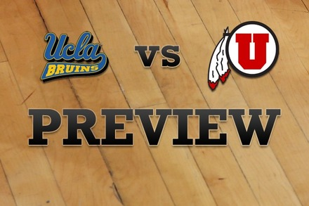 UCLA vs. Utah: Full Game Preview