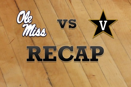 Mississippi vs. Vanderbilt: Recap and Stats