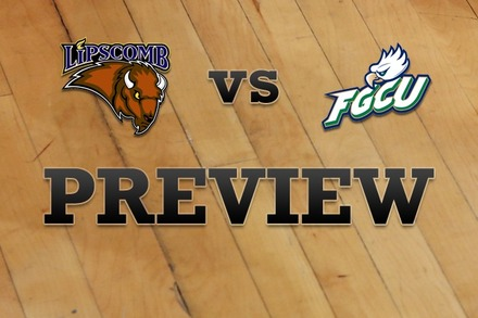 Lipscomb vs. Florida Gulf Coast: Full Game Preview