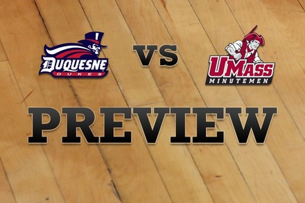 Duquesne vs. Massachusetts: Full Game Preview