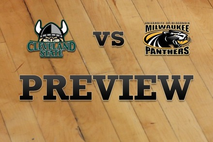 Cleveland State vs. Milwaukee: Full Game Preview