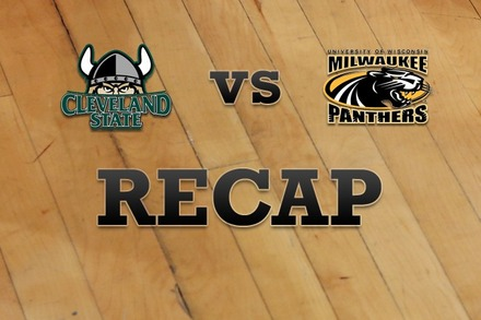 Cleveland State vs. Milwaukee: Recap and Stats