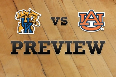 Kentucky vs. Auburn: Full Game Preview