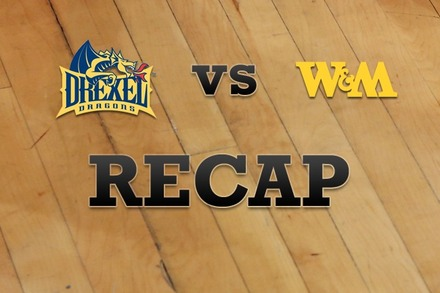 Drexel vs. William & Mary: Recap and Stats