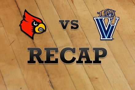 Louisville vs. Villanova: Recap and Stats