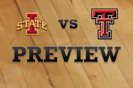Iowa State vs. Texas Tech: Full Game Preview