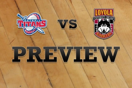 Detroit vs. Loyola (IL): Full Game Preview