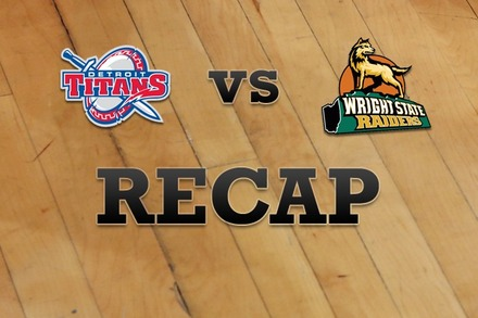 Detroit vs. Wright State: Recap and Stats