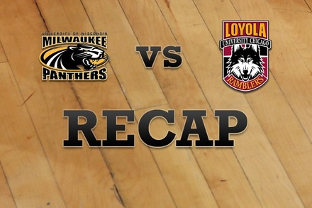 Milwaukee vs. Loyola (IL): Recap and Stats
