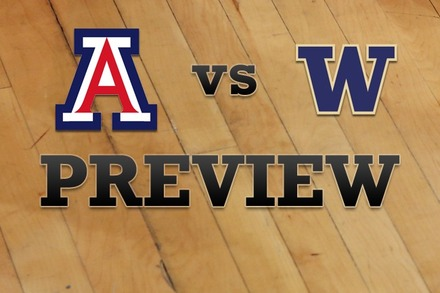 Arizona vs. Washington: Full Game Preview