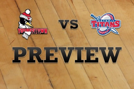 Youngstown State vs. Detroit: Full Game Preview