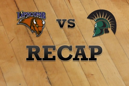 Lipscomb vs. USC Upstate: Recap and Stats