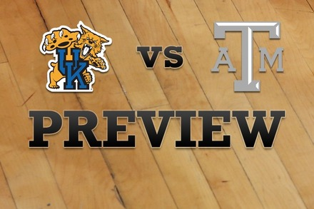 Kentucky vs. Texas A&M: Full Game Preview
