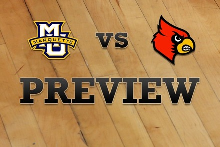 Marquette vs. Louisville: Full Game Preview