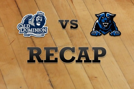 Old Dominion vs. Georgia State: Recap and Stats