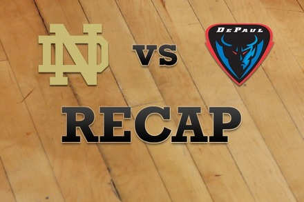 Notre Dame vs. DePaul: Recap and Stats