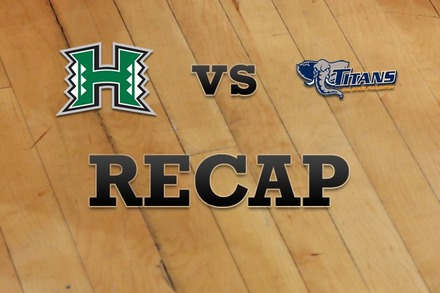 Hawaii vs. CS Fullerton: Recap and Stats