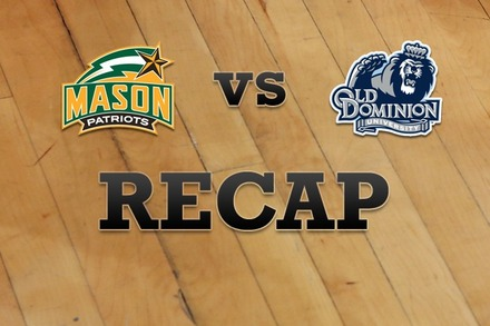 George Mason vs. Old Dominion: Recap and Stats