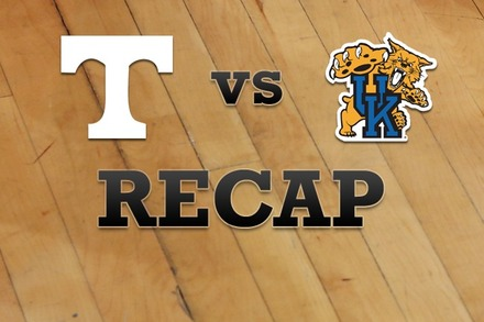 Tennessee vs. Kentucky: Recap and Stats