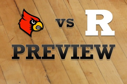 Louisville vs. Rutgers: Full Game Preview
