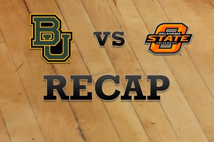 Baylor vs. Oklahoma State: Recap and Stats