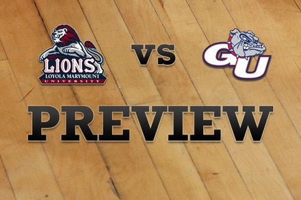 Loyola Marymount vs. Gonzaga: Full Game Preview