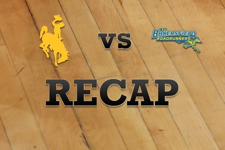 Wyoming vs. CS Bakersfield: Recap, Stats, and Box Score