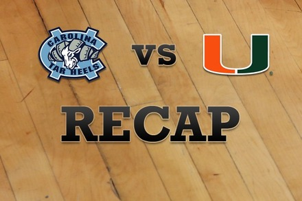 North Carolina vs. Miami: Recap, Stats, and Box Score
