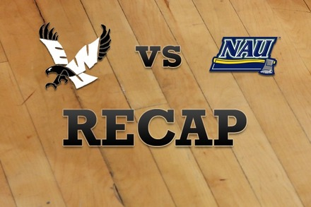 Eastern Washington vs. Northern Arizona: Recap, Stats, and Box Score