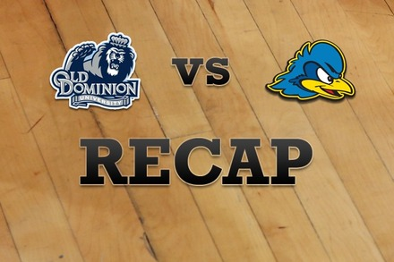 Old Dominion vs. Delaware: Recap, Stats, and Box Score