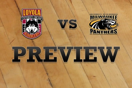 Loyola (IL) vs. Milwaukee: Full Game Preview
