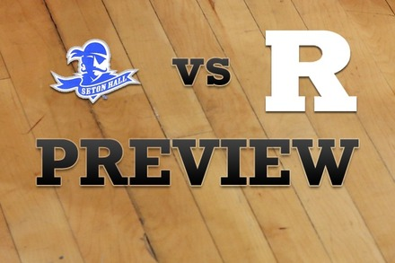 Seton Hall vs. Rutgers: Full Game Preview