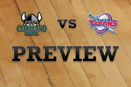 Cleveland State vs. Detroit: Full Game Preview