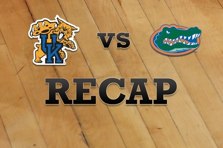 Kentucky vs. Florida: Recap, Stats, and Box Score